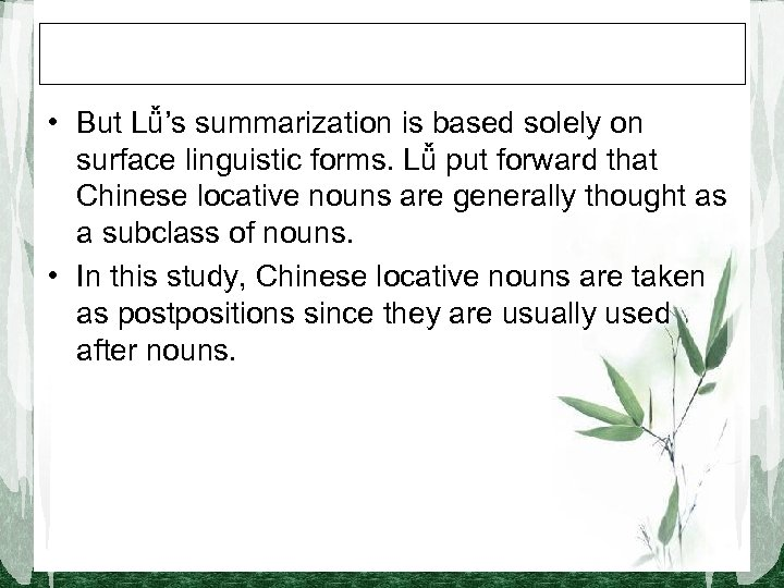 • But Lǚ's summarization is based solely on surface linguistic forms. Lǚ put