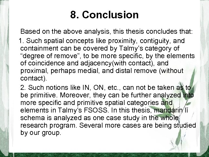 8. Conclusion Based on the above analysis, this thesis concludes that: 1. Such spatial