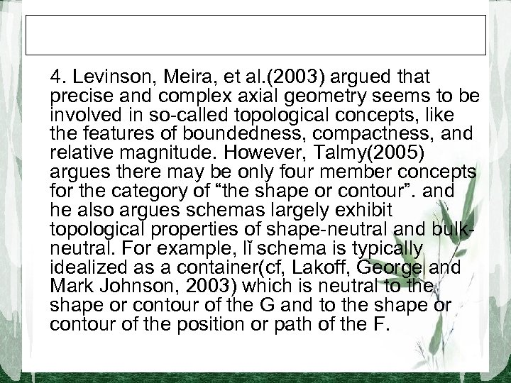 4. Levinson, Meira, et al. (2003) argued that precise and complex axial geometry seems