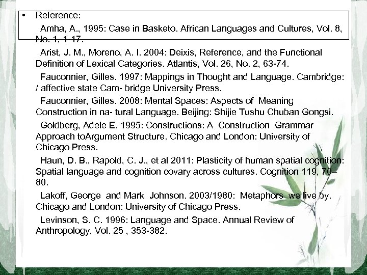 • Reference:   Amha, A. , 1995: Case in Basketo. African Languages and Cultures,