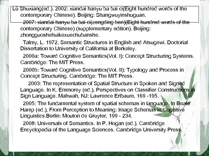 Lǚ Shuxiang(ed. ). 2002: xiandai hanyu ba bai ci(Eight hundred words of the contemporary
