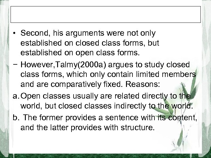 • Second, his arguments were not only established on closed class forms, but