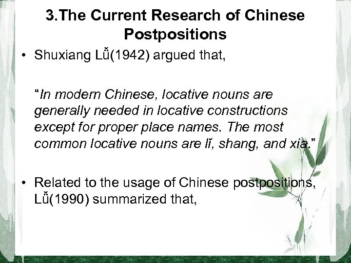 """3. The Current Research of Chinese Postpositions • Shuxiang Lǚ(1942) argued that,     """"In"""