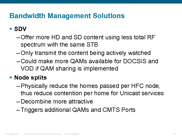 Bandwidth Management Solutions § SDV – Offer more HD and SD content using less