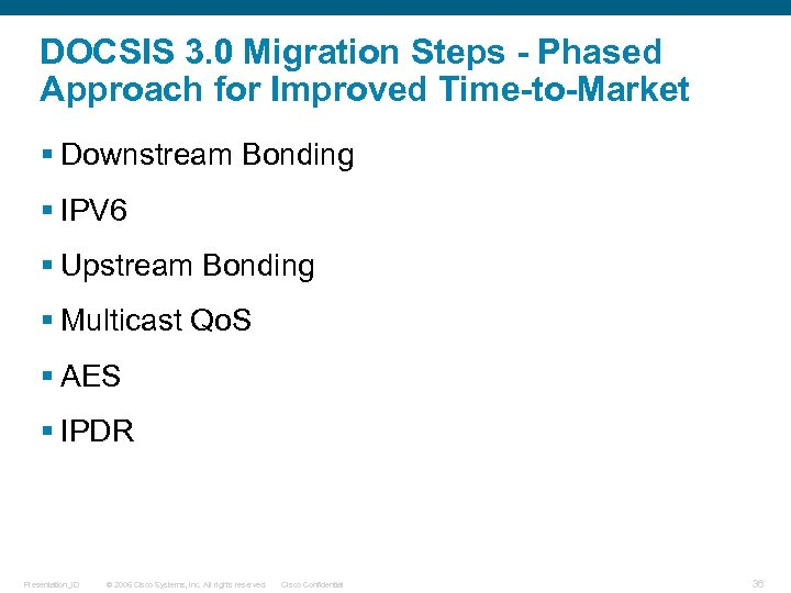DOCSIS 3. 0 Migration Steps - Phased Approach for Improved Time-to-Market § Downstream Bonding