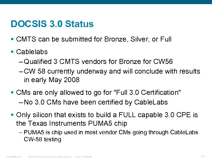 DOCSIS 3. 0 Status § CMTS can be submitted for Bronze, Silver, or Full