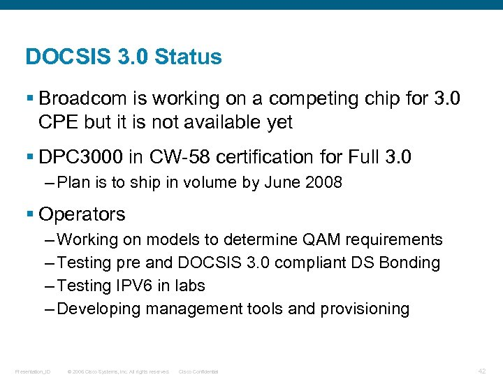 DOCSIS 3. 0 Status § Broadcom is working on a competing chip for 3.