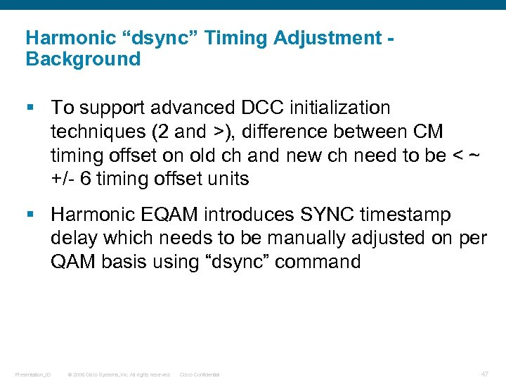 "Harmonic ""dsync"" Timing Adjustment Background § To support advanced DCC initialization techniques (2 and"