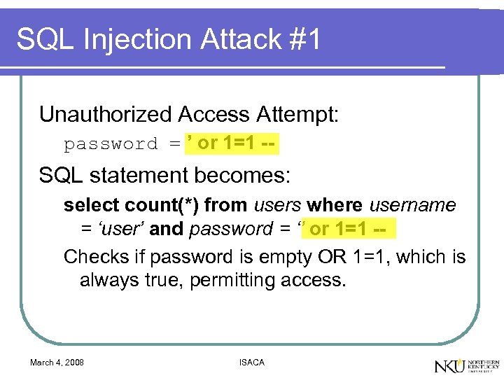 SQL Injection Attack #1 Unauthorized Access Attempt: password = ' or 1=1 -- SQL