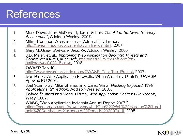 References 1. 2. 3. 4. 5. 6. 7. 8. 9. Mark Dowd, John Mc.