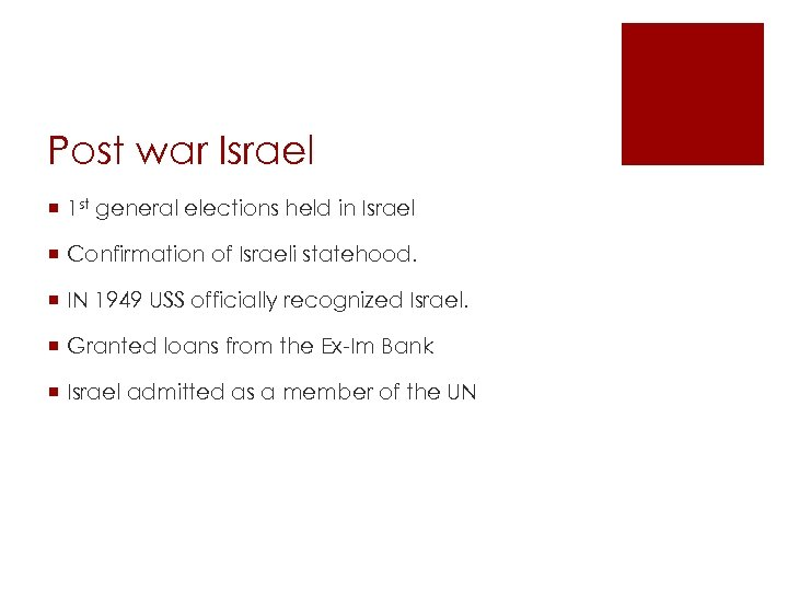 Post war Israel ¡ 1 st general elections held in Israel ¡ Confirmation of