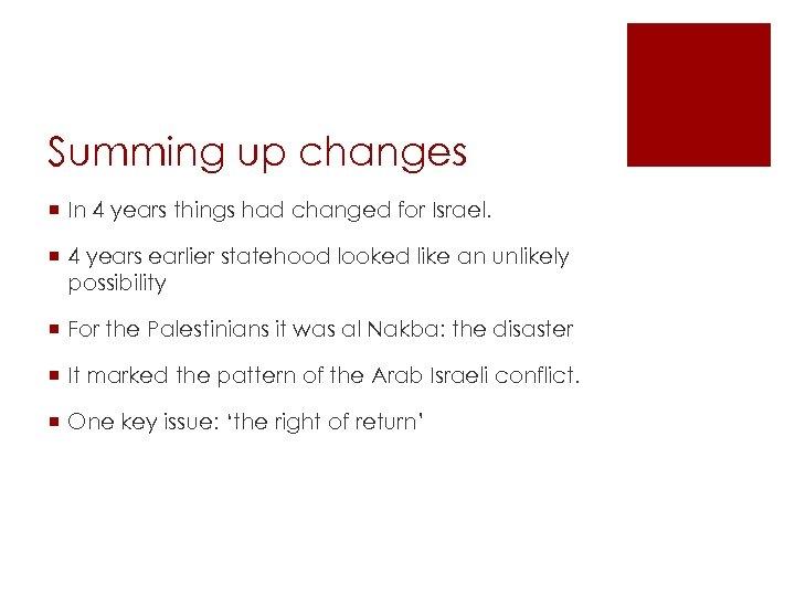 Summing up changes ¡ In 4 years things had changed for Israel. ¡ 4