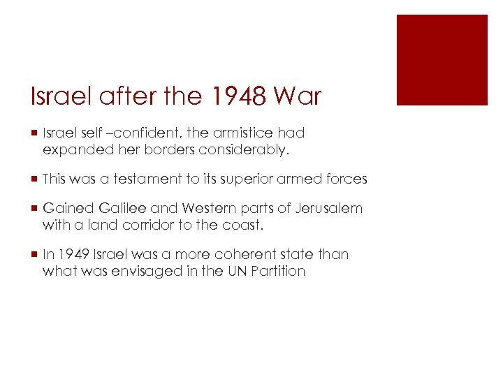 Israel after the 1948 War ¡ Israel self –confident, the armistice had expanded her