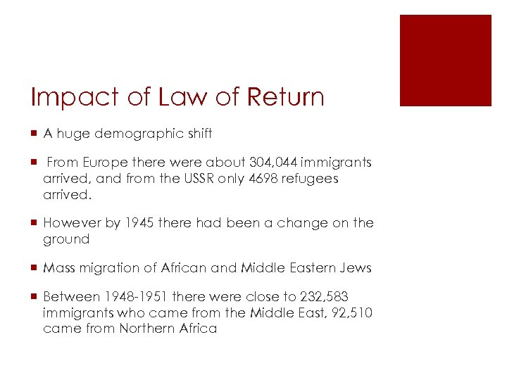 Impact of Law of Return ¡ A huge demographic shift ¡ From Europe there