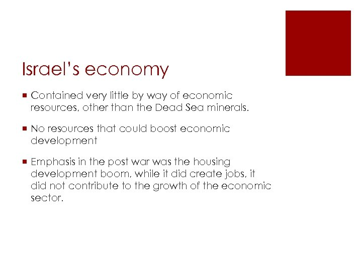 Israel's economy ¡ Contained very little by way of economic resources, other than the