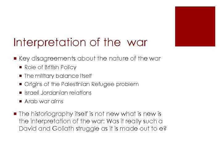 Interpretation of the war ¡ Key disagreements about the nature of the war ¡