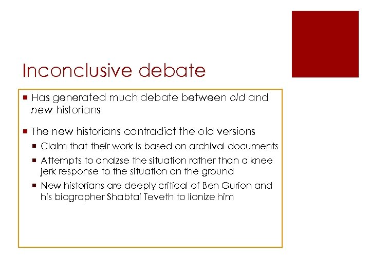 Inconclusive debate ¡ Has generated much debate between old and new historians ¡ The