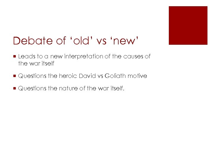 Debate of 'old' vs 'new' ¡ Leads to a new interpretation of the causes