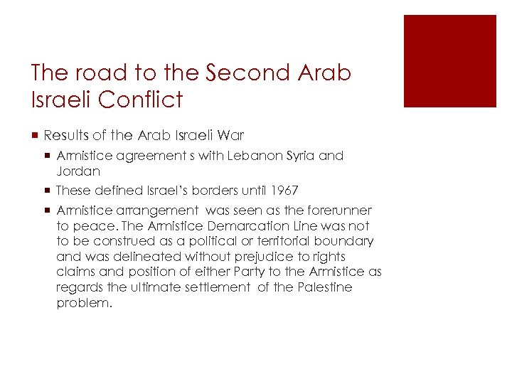 The road to the Second Arab Israeli Conflict ¡ Results of the Arab Israeli