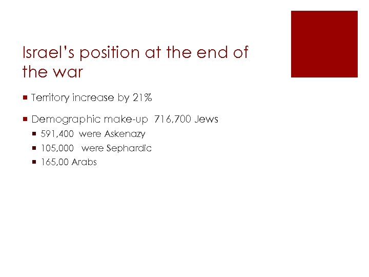 Israel's position at the end of the war ¡ Territory increase by 21% ¡