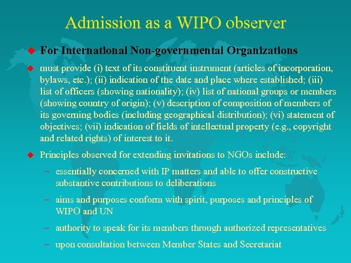 Admission as a WIPO observer u For International Non-governmental Organizations u must provide (i)