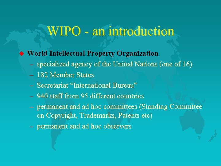 WIPO - an introduction u World Intellectual Property Organization – specialized agency of the