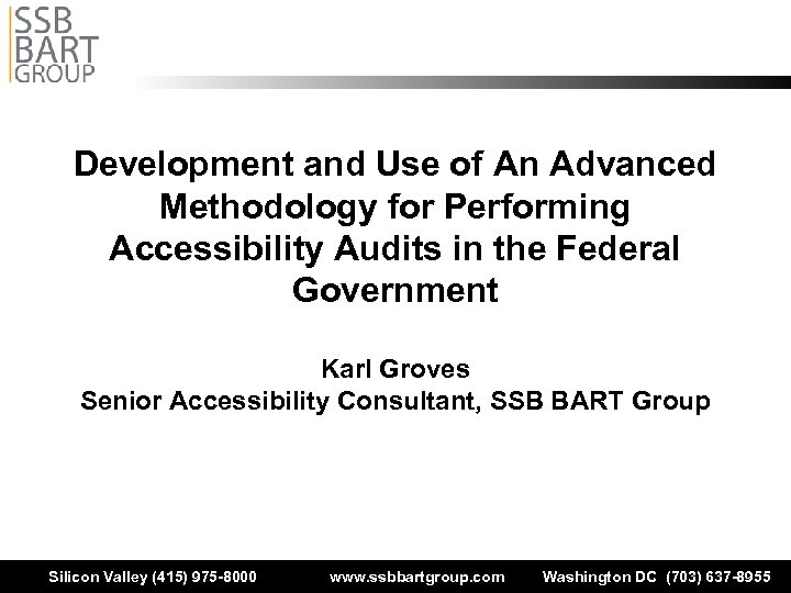 Development and Use of An Advanced Methodology for Performing Accessibility Audits in the Federal