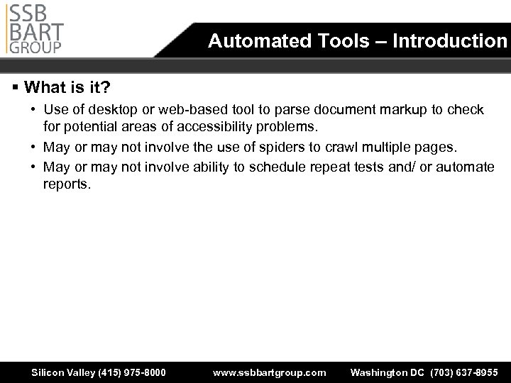 Automated Tools – Introduction § What is it? • Use of desktop or web-based
