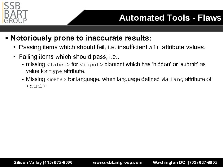 Automated Tools - Flaws § Notoriously prone to inaccurate results: • Passing items which
