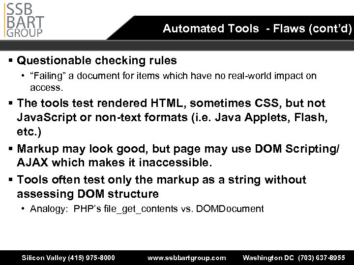 "Automated Tools - Flaws (cont'd) § Questionable checking rules • ""Failing"" a document for"