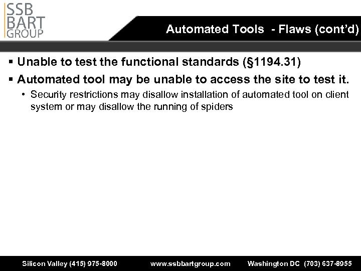 Automated Tools - Flaws (cont'd) § Unable to test the functional standards (§ 1194.