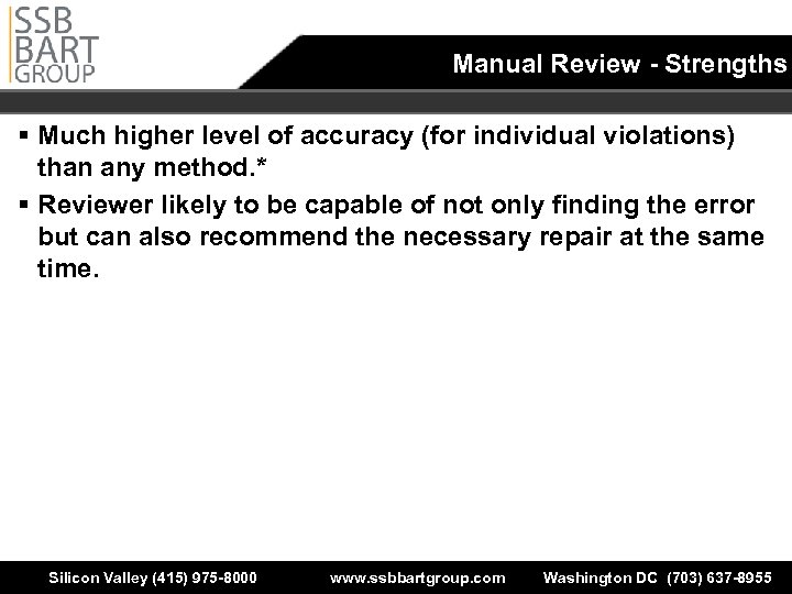 Manual Review - Strengths § Much higher level of accuracy (for individual violations) than