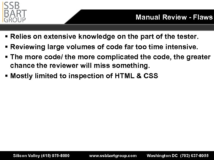 Manual Review - Flaws § Relies on extensive knowledge on the part of the