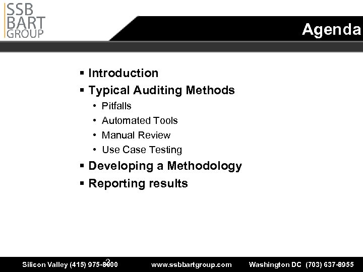 Agenda § Introduction § Typical Auditing Methods • • Pitfalls Automated Tools Manual Review