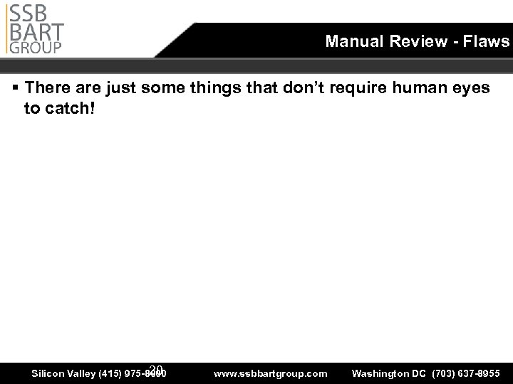 Manual Review - Flaws § There are just some things that don't require human