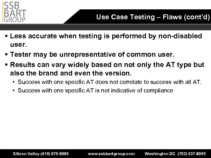 Use Case Testing – Flaws (cont'd) § Less accurate when testing is performed by