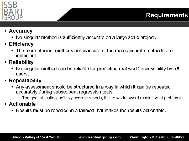 Requirements § Accuracy • No singular method is sufficiently accurate on a large scale