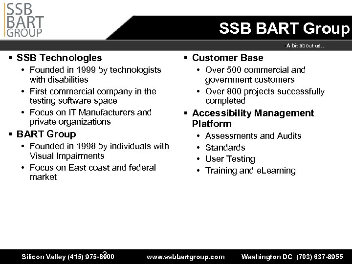 SSB BART Group • A bit about us… § SSB Technologies • Founded in