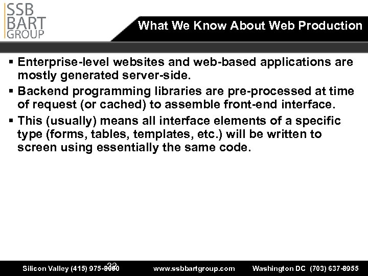 What We Know About Web Production § Enterprise-level websites and web-based applications are mostly