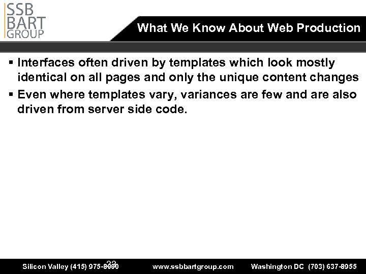 What We Know About Web Production § Interfaces often driven by templates which look