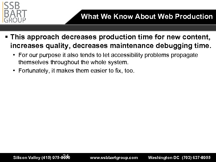 What We Know About Web Production § This approach decreases production time for new