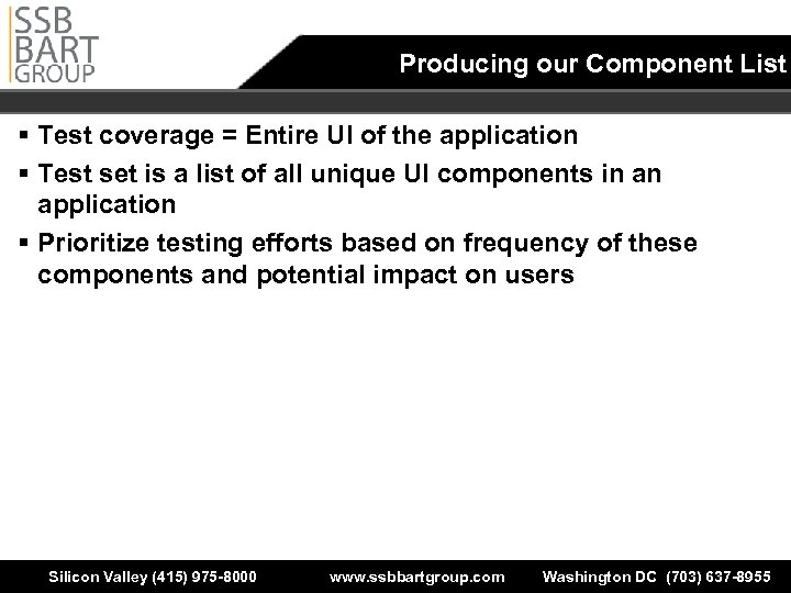 Producing our Component List § Test coverage = Entire UI of the application §