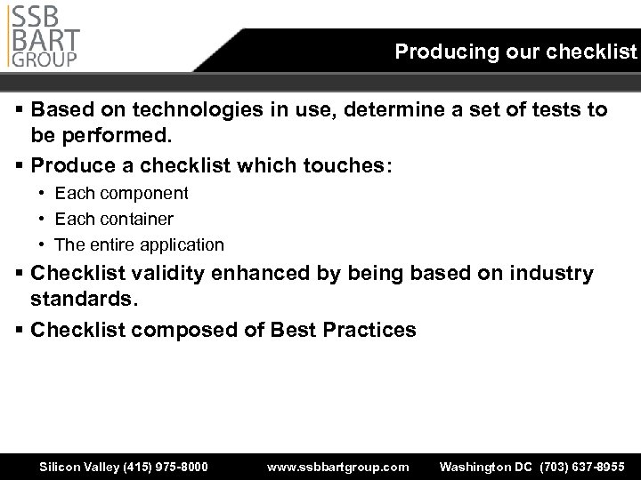 Producing our checklist § Based on technologies in use, determine a set of tests