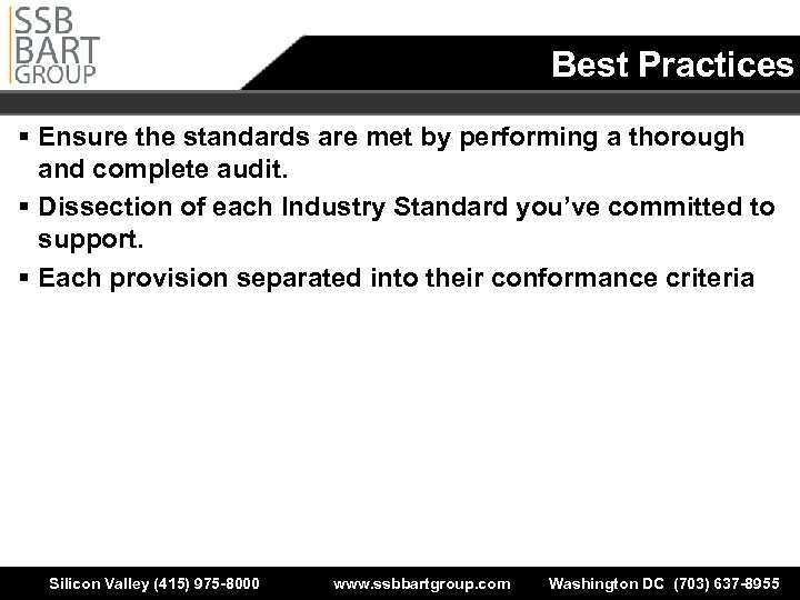 Best Practices § Ensure the standards are met by performing a thorough and complete