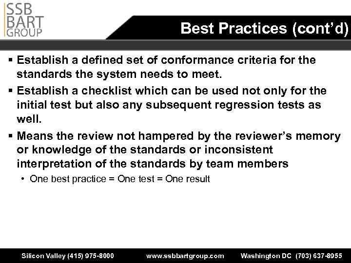 Best Practices (cont'd) § Establish a defined set of conformance criteria for the standards
