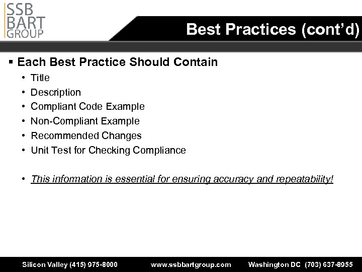 Best Practices (cont'd) § Each Best Practice Should Contain • • • Title Description