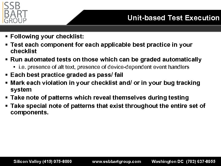 Unit-based Test Execution § Following your checklist: § Test each component for each applicable