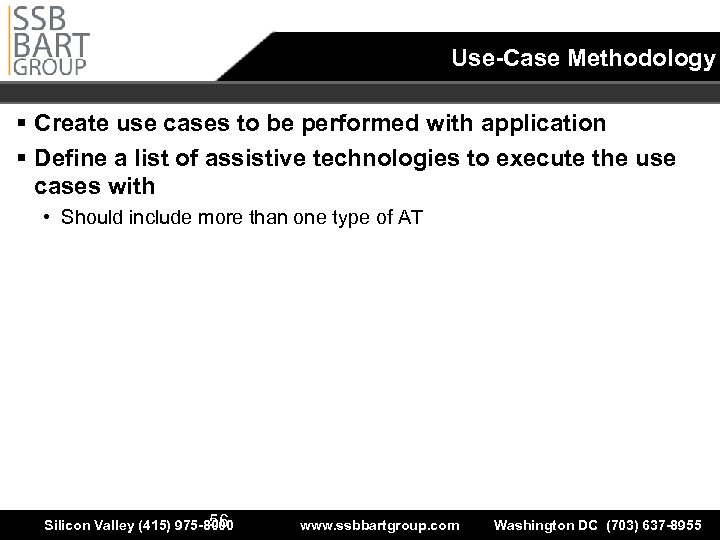 Use-Case Methodology § Create use cases to be performed with application § Define a