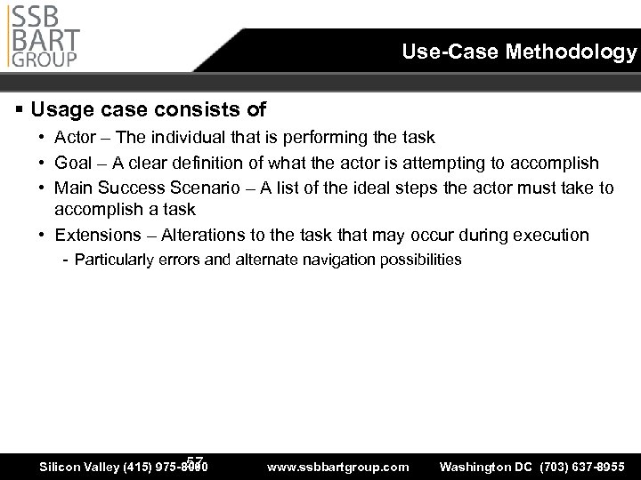 Use-Case Methodology § Usage case consists of • Actor – The individual that is