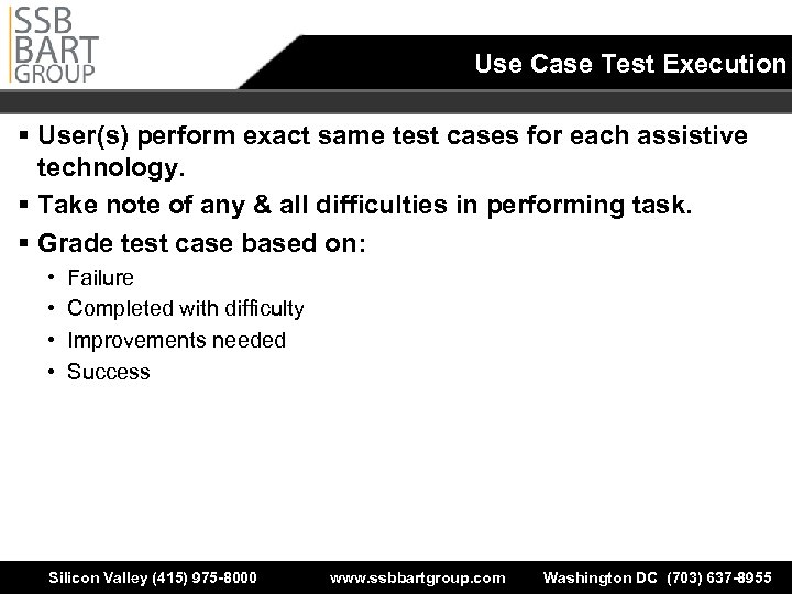 Use Case Test Execution § User(s) perform exact same test cases for each assistive